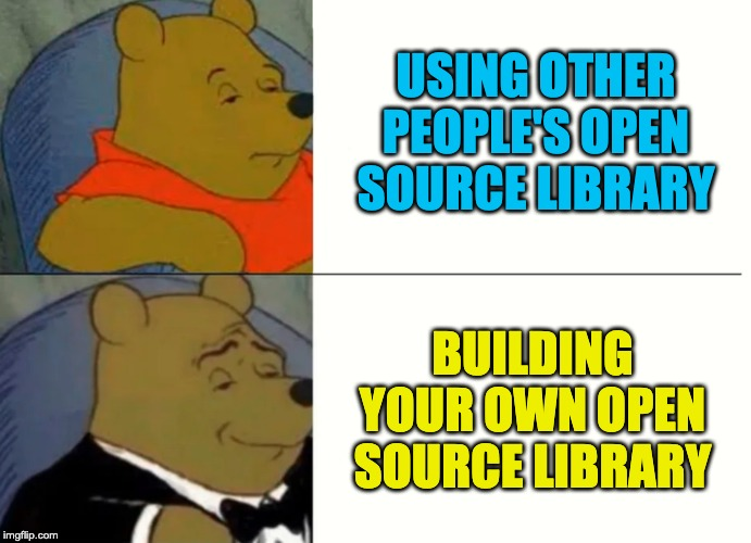 use open source library vs building your own